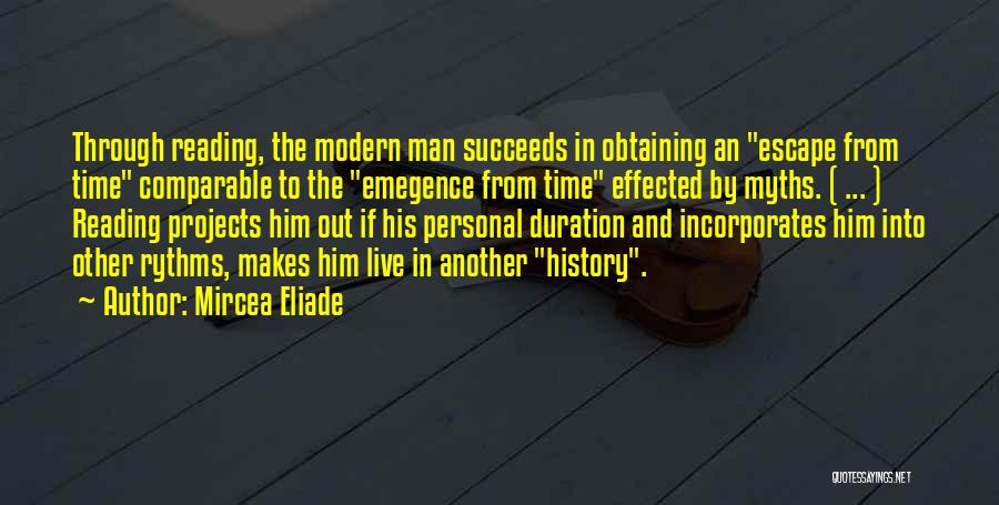 Comparable Quotes By Mircea Eliade