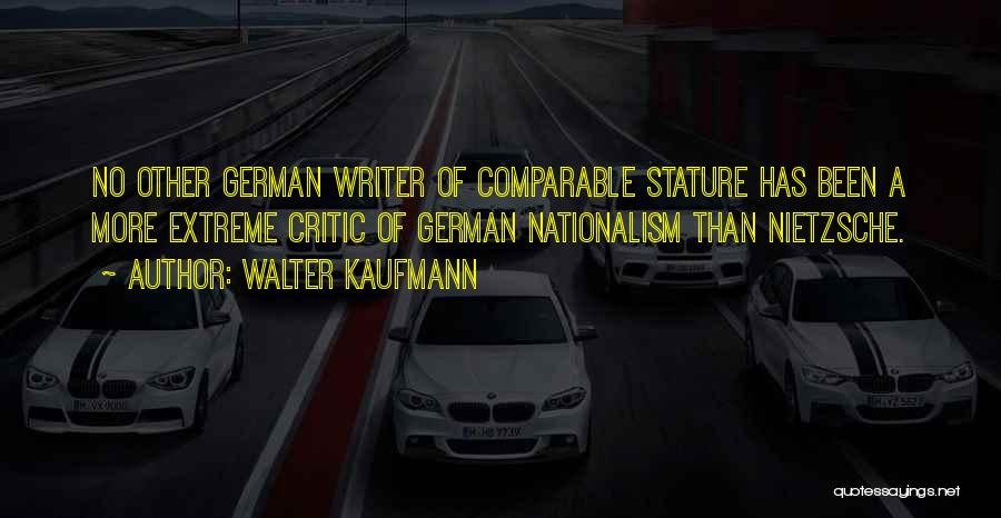 Comparable Quotes By Walter Kaufmann