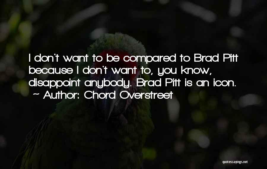 Compared Quotes By Chord Overstreet