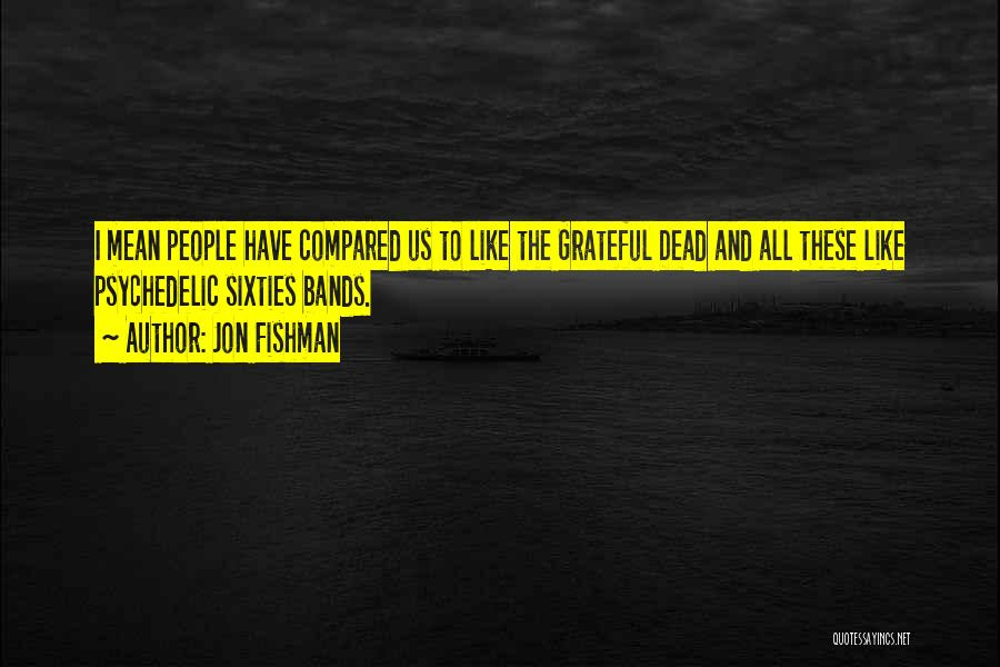 Compared Quotes By Jon Fishman