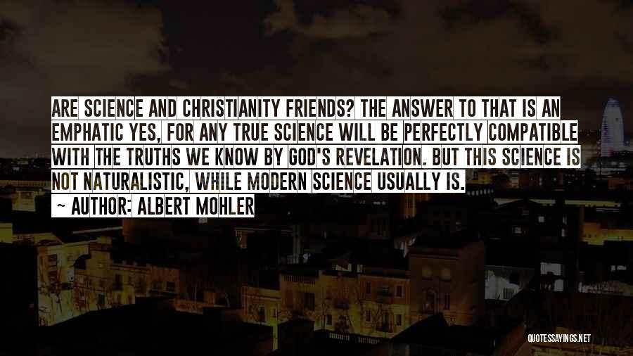 Compatible Friends Quotes By Albert Mohler