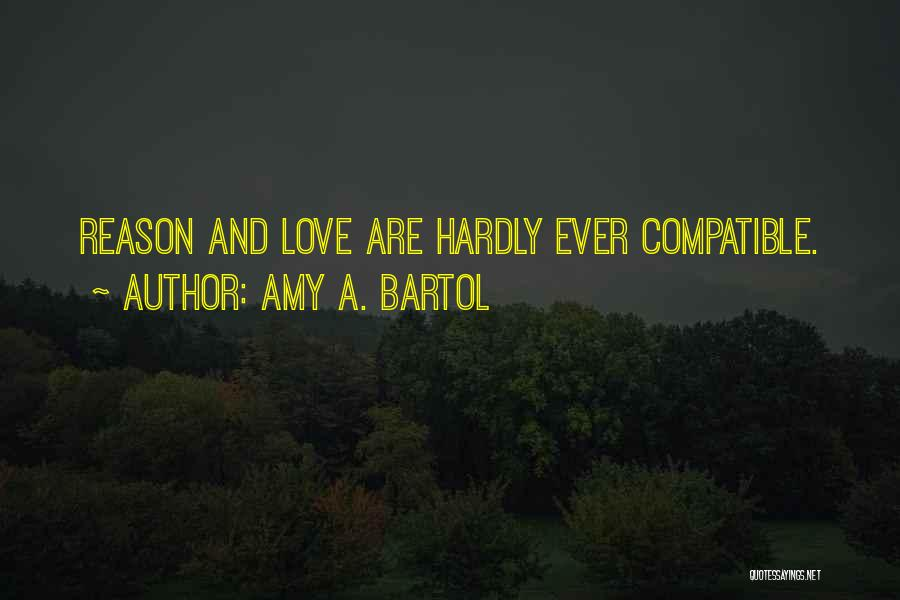Compatible Love Quotes By Amy A. Bartol