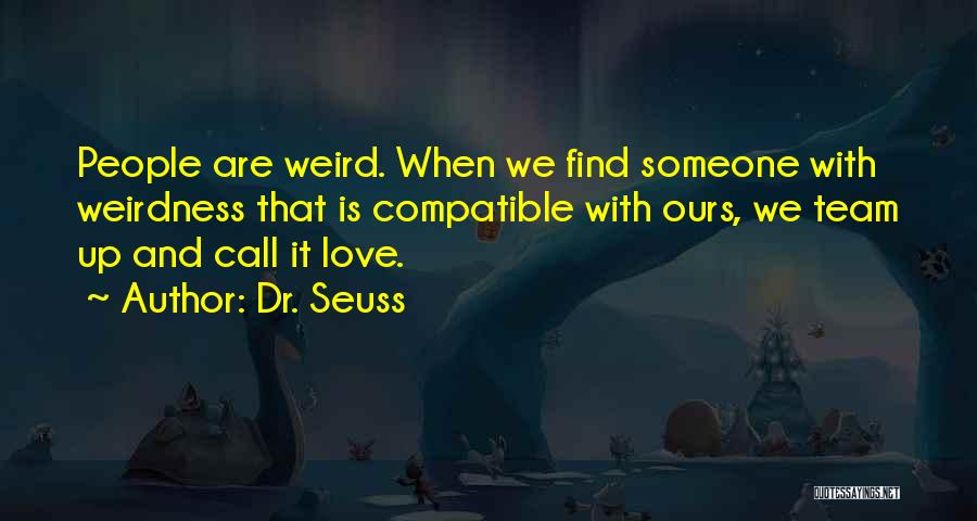 Compatible Love Quotes By Dr. Seuss