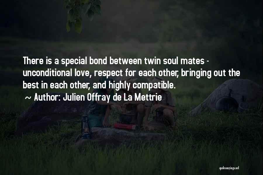 Compatible Love Quotes By Julien Offray De La Mettrie