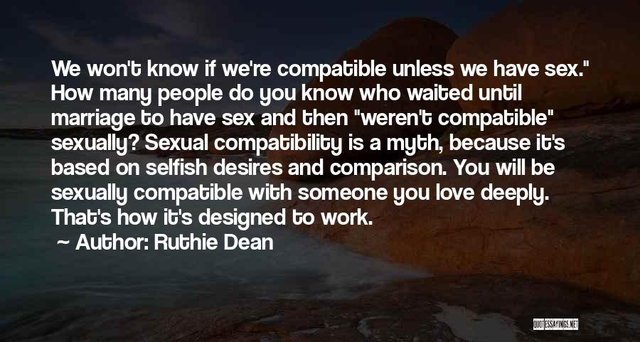 Compatible Love Quotes By Ruthie Dean