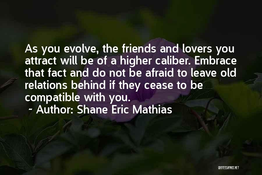 Compatible Love Quotes By Shane Eric Mathias