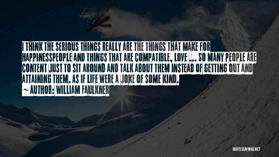 Compatible Love Quotes By William Faulkner