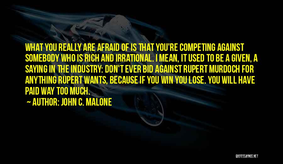 Competing With An Ex Quotes By John C. Malone