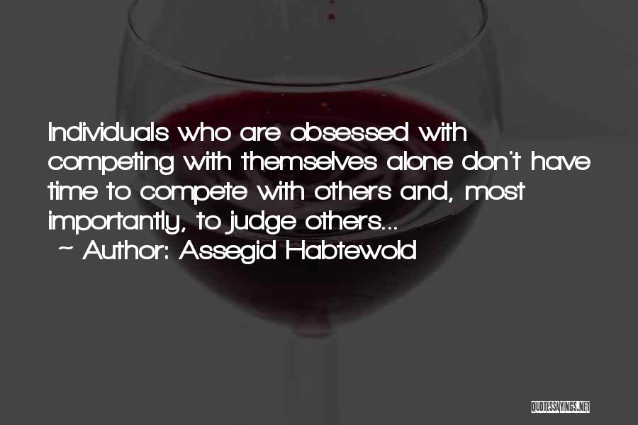 Competing With Others Quotes By Assegid Habtewold