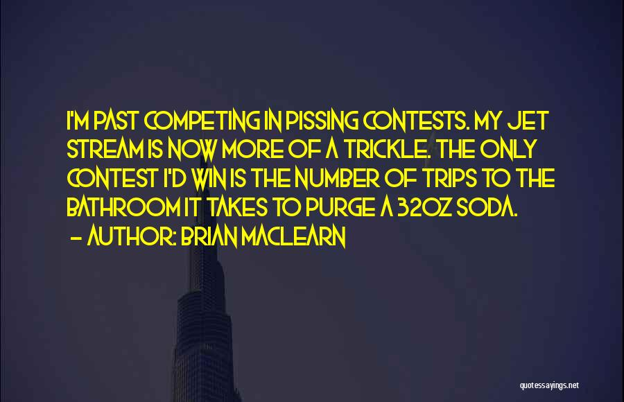 Competing With Others Quotes By Brian MacLearn