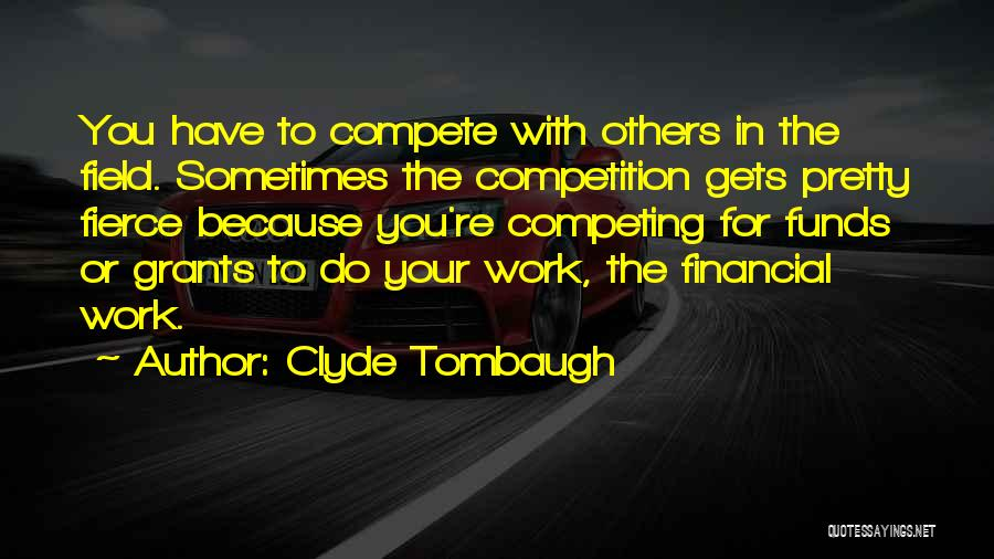 Competing With Others Quotes By Clyde Tombaugh