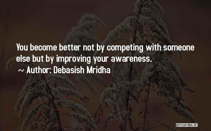 Competing With Others Quotes By Debasish Mridha