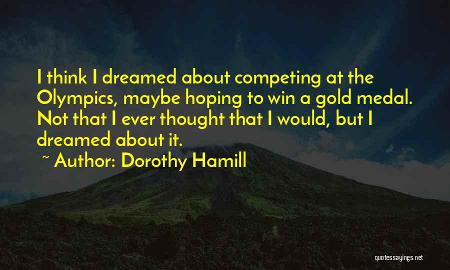 Competing With Others Quotes By Dorothy Hamill