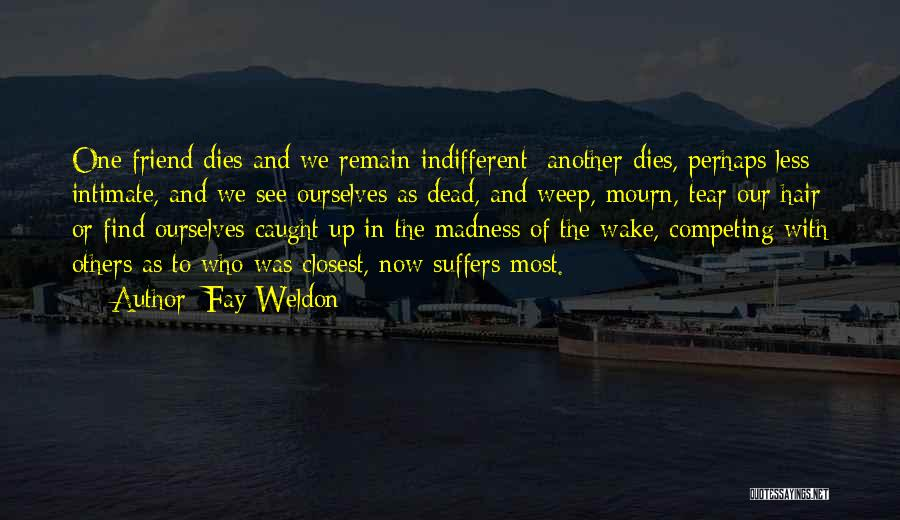 Competing With Others Quotes By Fay Weldon