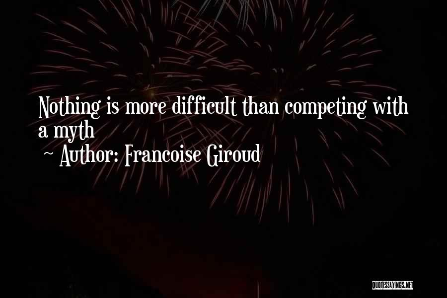 Competing With Others Quotes By Francoise Giroud