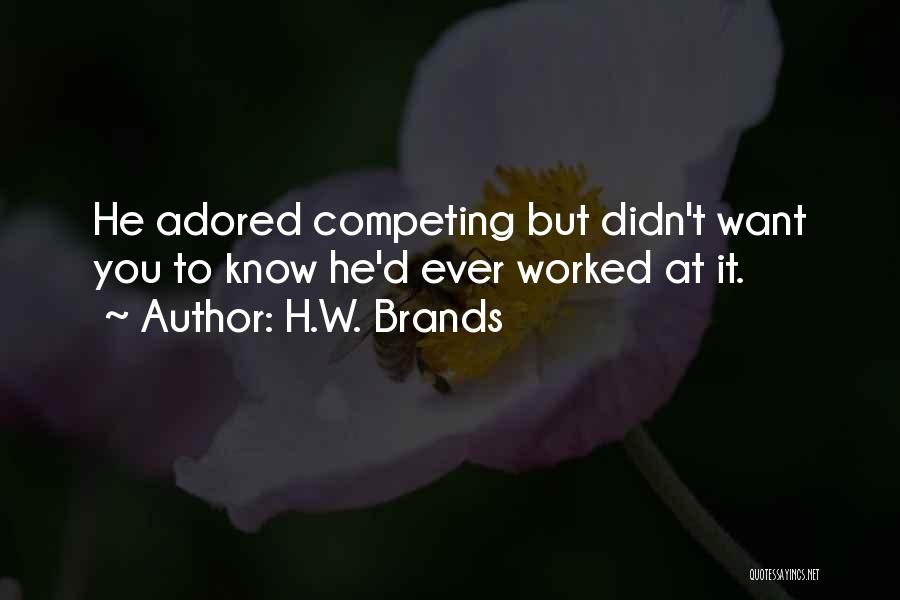 Competing With Others Quotes By H.W. Brands