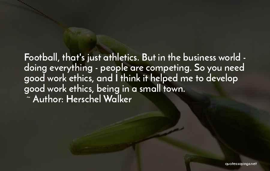 Competing With Others Quotes By Herschel Walker