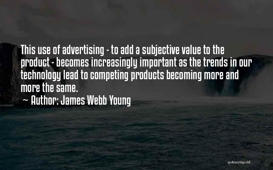 Competing With Others Quotes By James Webb Young