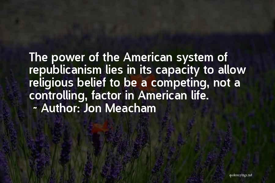 Competing With Others Quotes By Jon Meacham