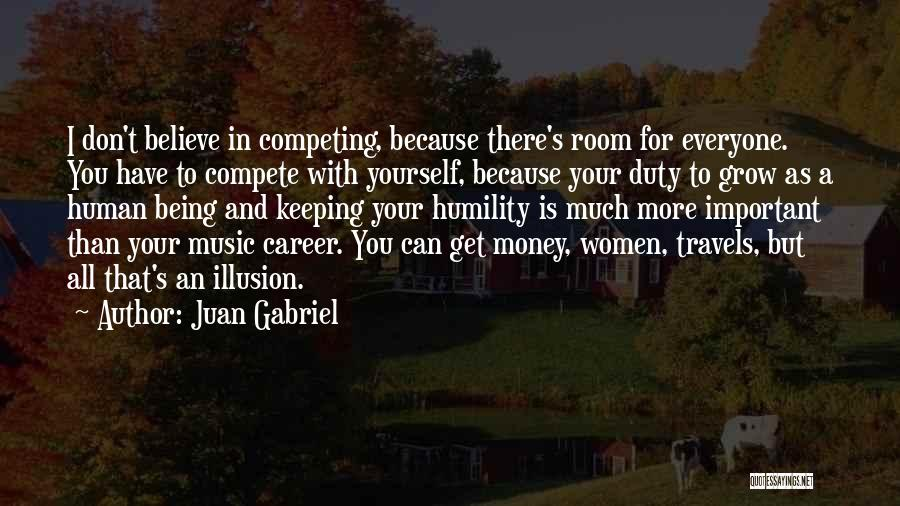 Competing With Others Quotes By Juan Gabriel