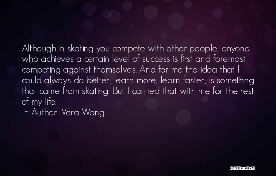 Competing With Others Quotes By Vera Wang