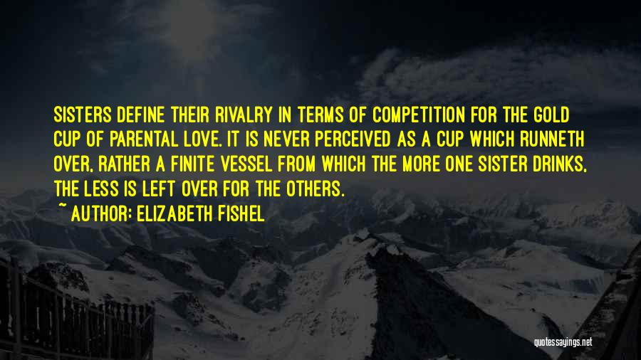 Competition In Love Quotes By Elizabeth Fishel