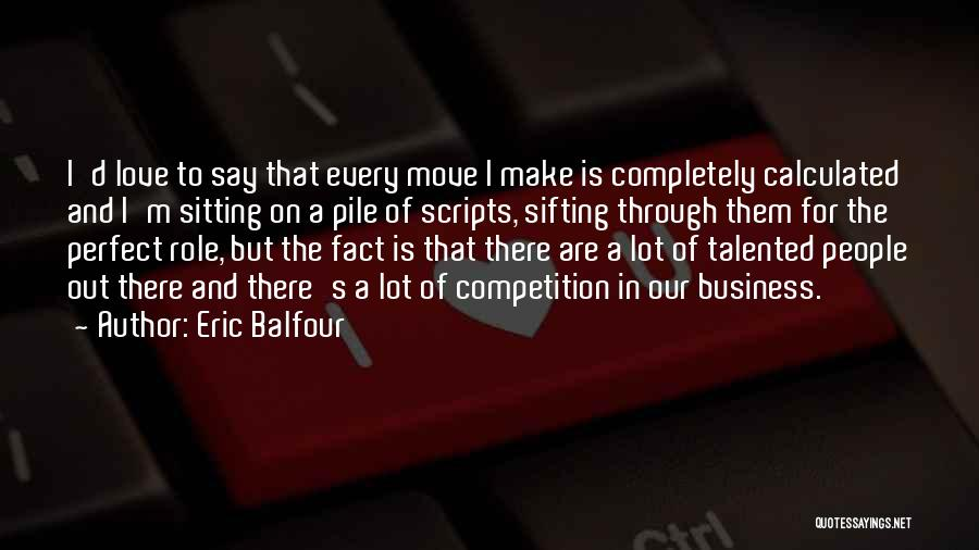 Competition In Love Quotes By Eric Balfour