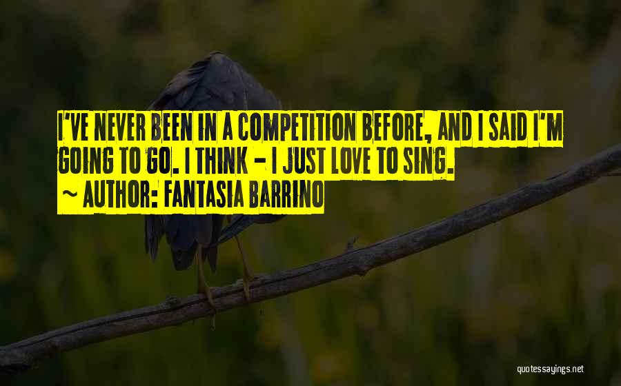 Competition In Love Quotes By Fantasia Barrino