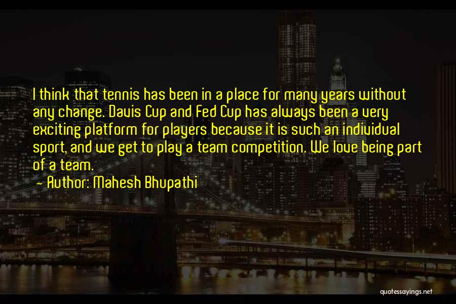 Competition In Love Quotes By Mahesh Bhupathi