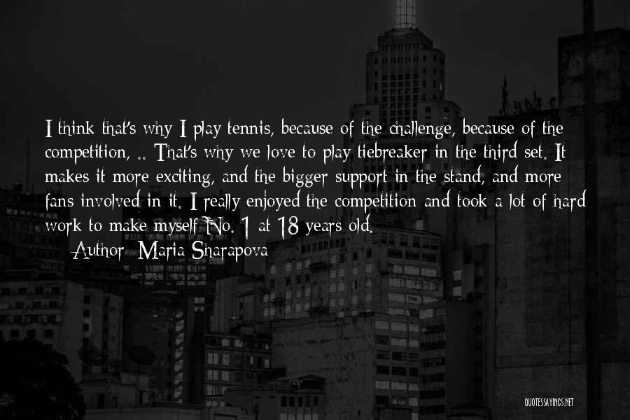Competition In Love Quotes By Maria Sharapova