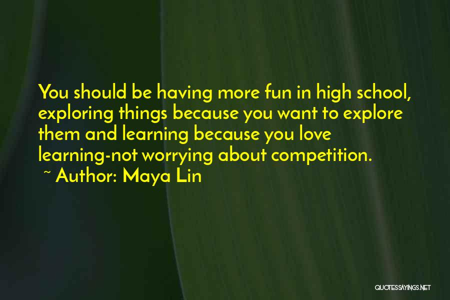Competition In Love Quotes By Maya Lin