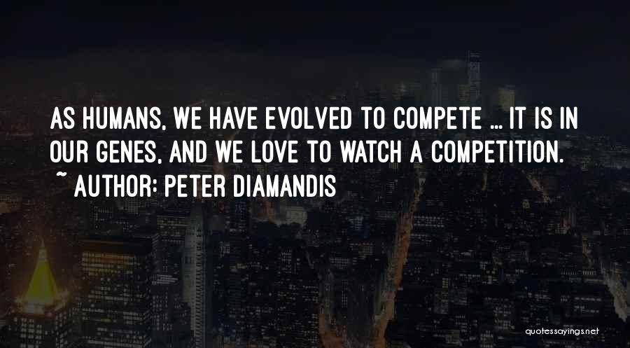 Competition In Love Quotes By Peter Diamandis