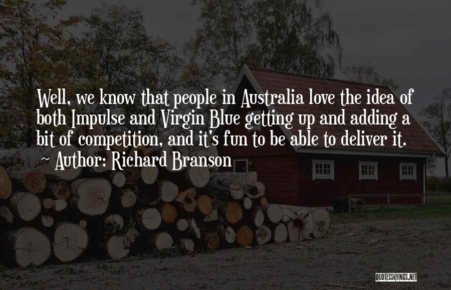 Competition In Love Quotes By Richard Branson