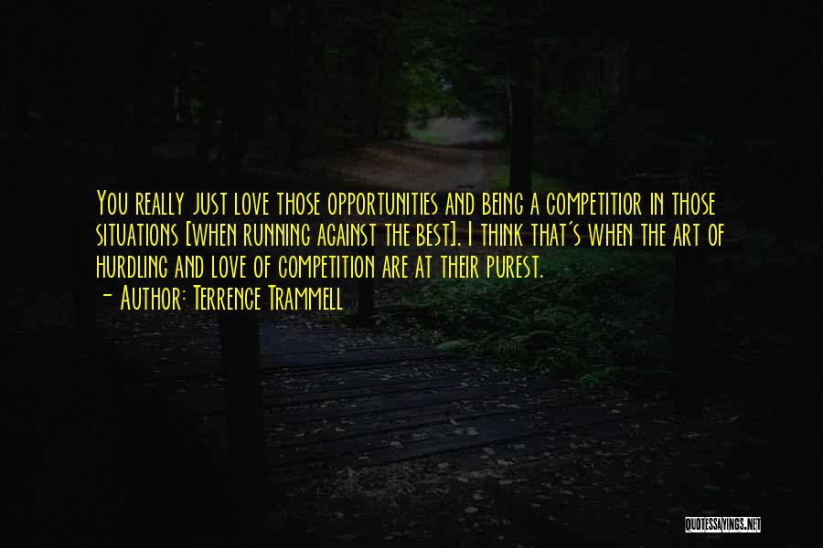 Competition In Love Quotes By Terrence Trammell