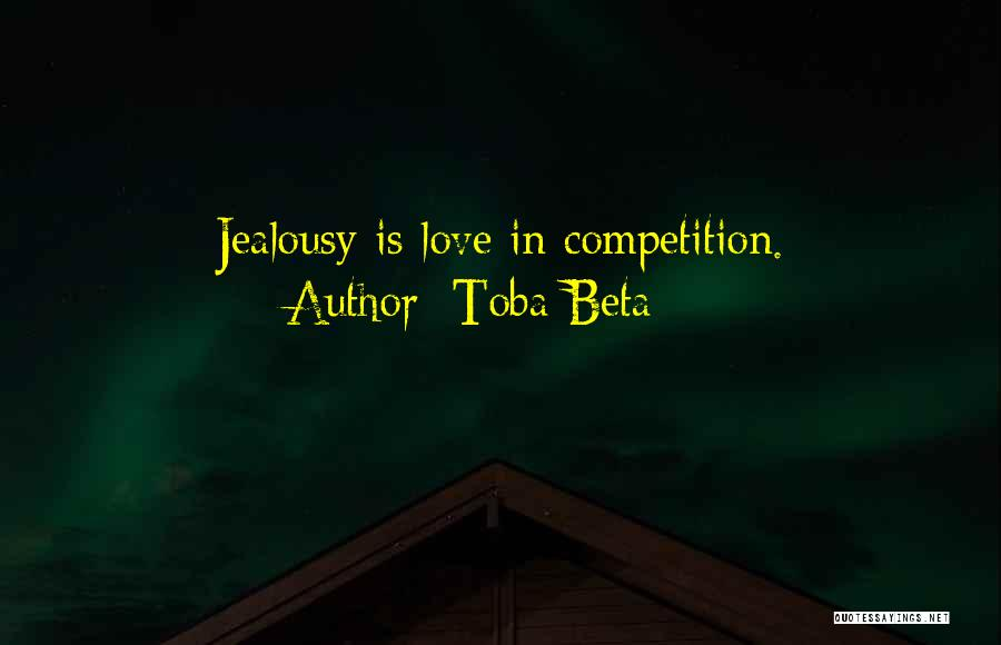 Competition In Love Quotes By Toba Beta