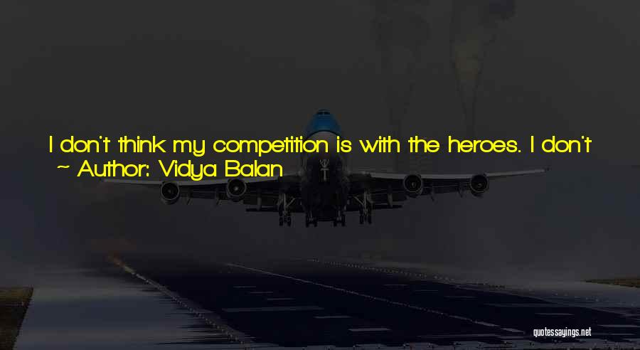 Competition In Love Quotes By Vidya Balan