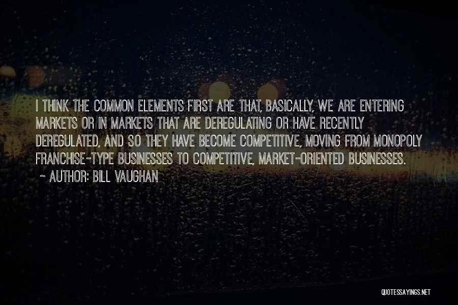 Competitive Markets Quotes By Bill Vaughan