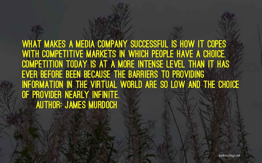 Competitive Markets Quotes By James Murdoch