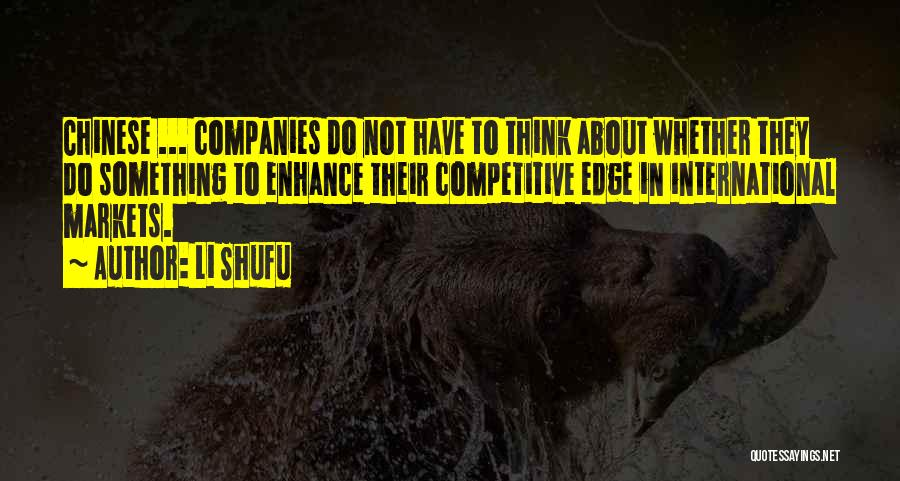 Competitive Markets Quotes By Li Shufu