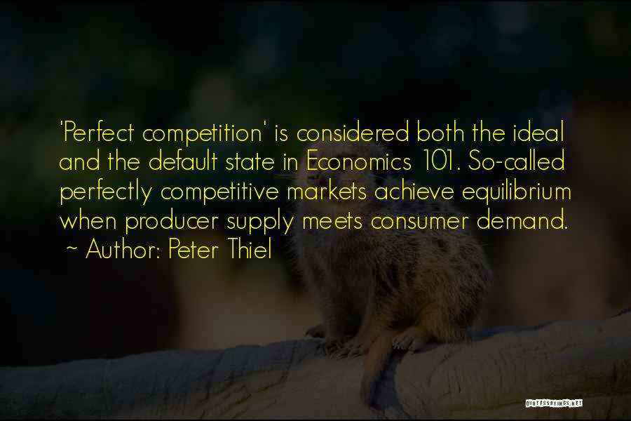 Competitive Markets Quotes By Peter Thiel