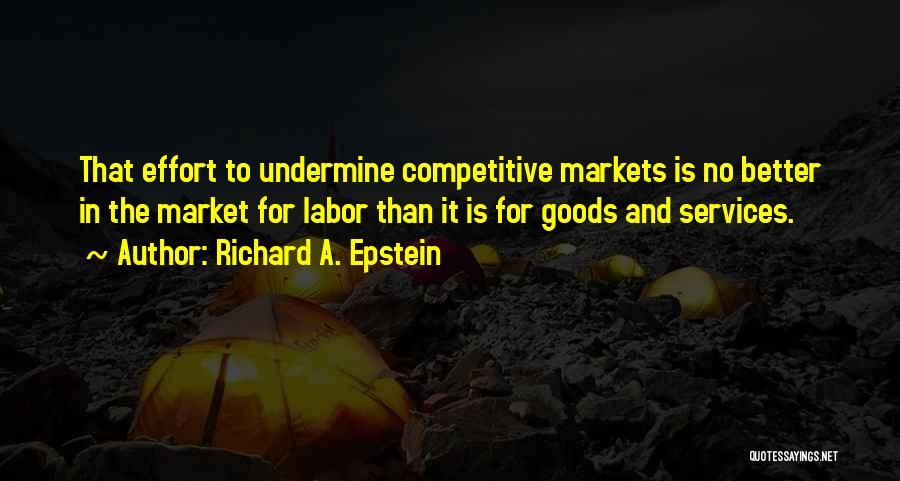 Competitive Markets Quotes By Richard A. Epstein