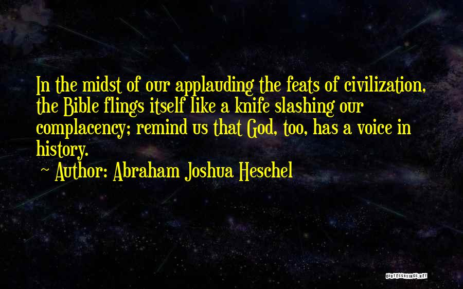 Complacency Bible Quotes By Abraham Joshua Heschel