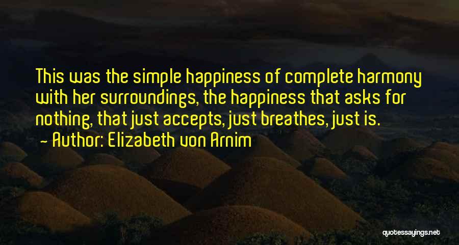 Complete Happiness Quotes By Elizabeth Von Arnim