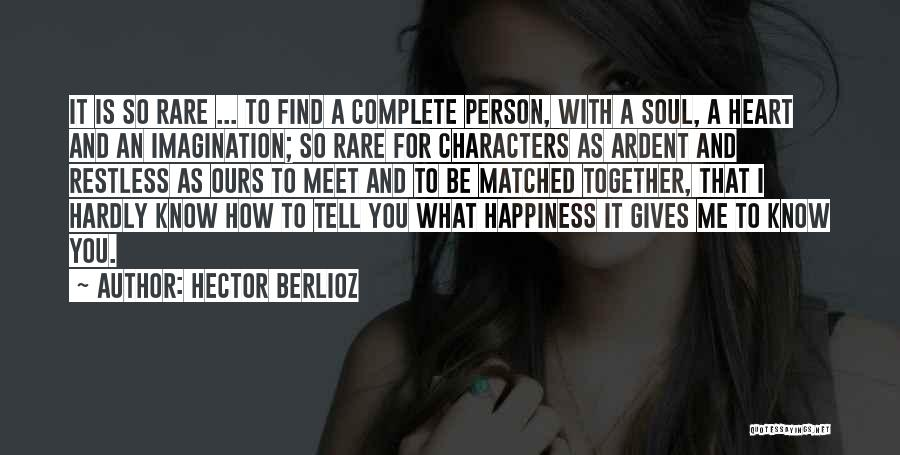 Complete Happiness Quotes By Hector Berlioz