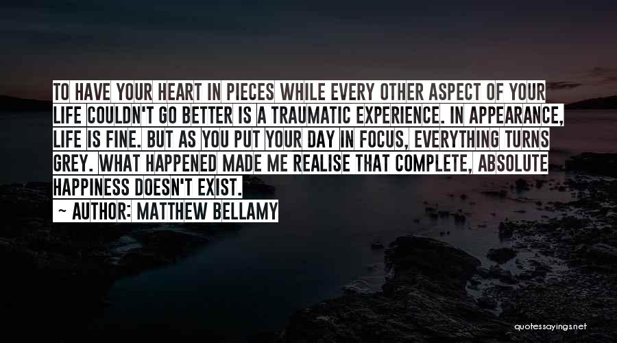 Complete Happiness Quotes By Matthew Bellamy