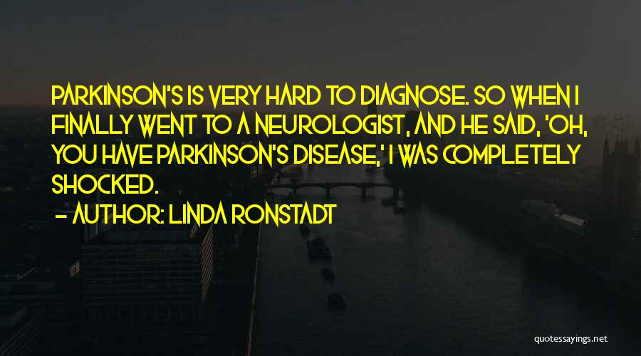 Completely Shocked Quotes By Linda Ronstadt