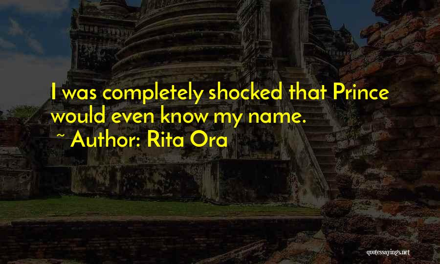 Completely Shocked Quotes By Rita Ora