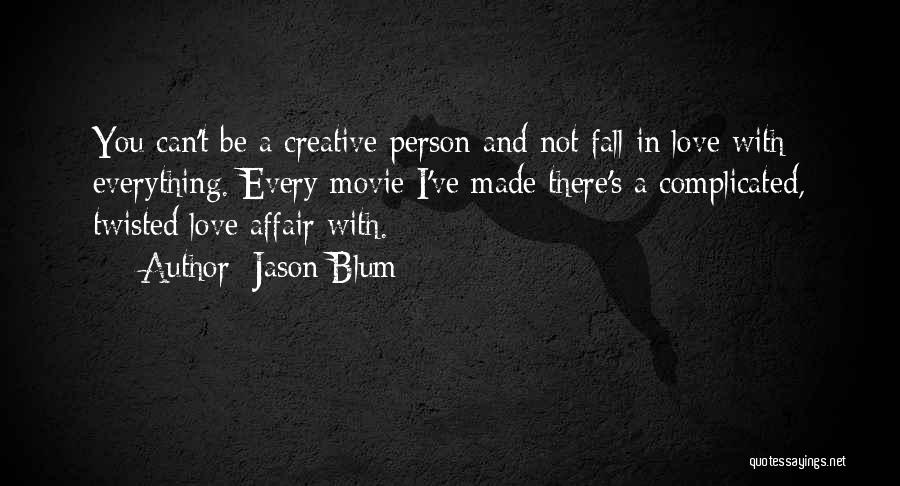Complicated Love Affair Quotes By Jason Blum