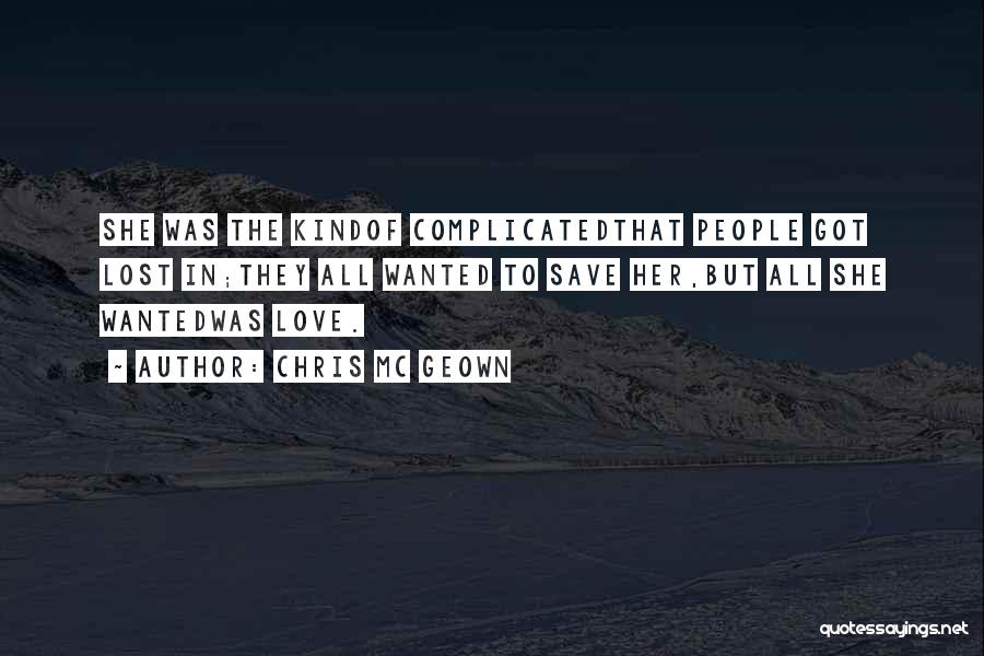 Complicated Relationships Love Quotes By Chris Mc Geown