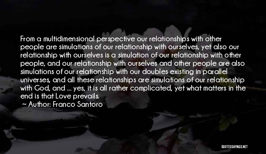 Complicated Relationships Love Quotes By Franco Santoro